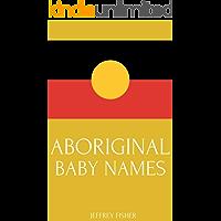 Aboriginal Baby Names: Australian Aboriginal Names for Girls and Boys