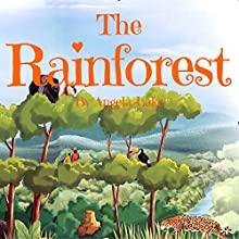 The Rainforest: ? Picture Book For Kids / Bedtime story ? Audiobook by Angela Lake Narrated by Tiffany Marz