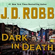 Dark in Death: In Death, Book 46 Audiobook by J. D. Robb Narrated by Susan Ericksen