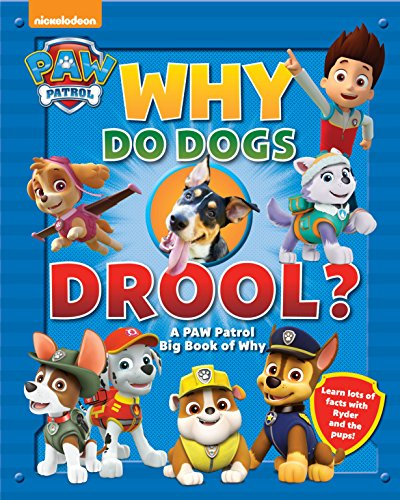 Why Do Dogs Drool?: A PAW Patrol Big Book of Why cover