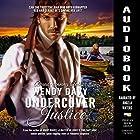 Undercover Justice Hörbuch von Wendy Davy Gesprochen von: Angela Waters