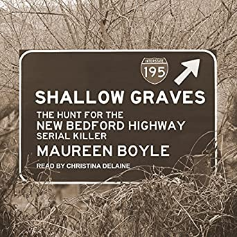 Amazon com: Shallow Graves: The Hunt for the New Bedford