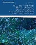 Treating Those with Mental Disorders: A Comprehensive Approach to Case Conceptualization and Treatment, with Enhanced Pearson eText -- Access Card Package (2nd Edition) (What's New in Counseling)