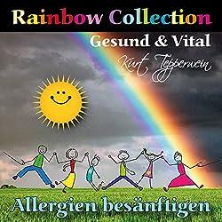 Rainbow Collection: Allergien besänftigen (Gesund und vital)