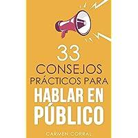 33 consejos prácticos para HABLAR EN PÚBLICO (Oratoria)