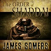 The Order of Shaddai : The Realm Shift Trilogy, #2 | James Somers