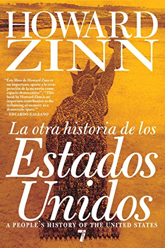 La otra historia de los estados unidos / A People's History of the United States: Desde 1492 Hasta Hoy / 1492 to Present (Spanish Edition)
