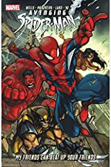 Avenging Spider-Man: My Friends Can Beat Up Your Friends (Avenging Spider-Man (2011-2013)) Kindle Edition