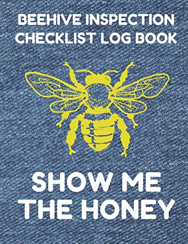 (Beehive Inspection Checklist Log Book: Helpful Beekeeper Record Book to Track Beehive Health, Appearance and Conditions; Honey Denim Cover)