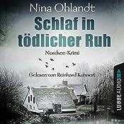 Schlaf in tödlicher Ruh (John Benthien - Die Jahreszeiten-Reihe 3) | Nina Ohlandt