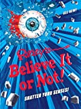 Ripley's Believe It Or Not! Shatter Your Senses! (ANNUAL)