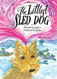 The Littlest Sled Dog, Michael Kusugak, 155143752X