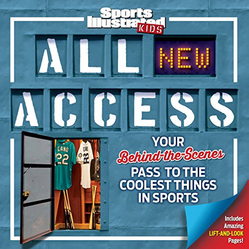 Sports Illustrated Kids All NEW Access: Your Behind-the-Scenes Pass to the Coolest Things in Sports (Distributor Sport)