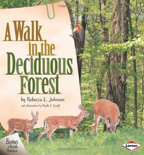 A Walk in the Deciduous Forest (Biomes of North America)