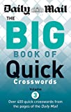 Daily Mail: Big Book of Quick Crosswords 3 (The Daily Mail Puzzle Books, Band 66)