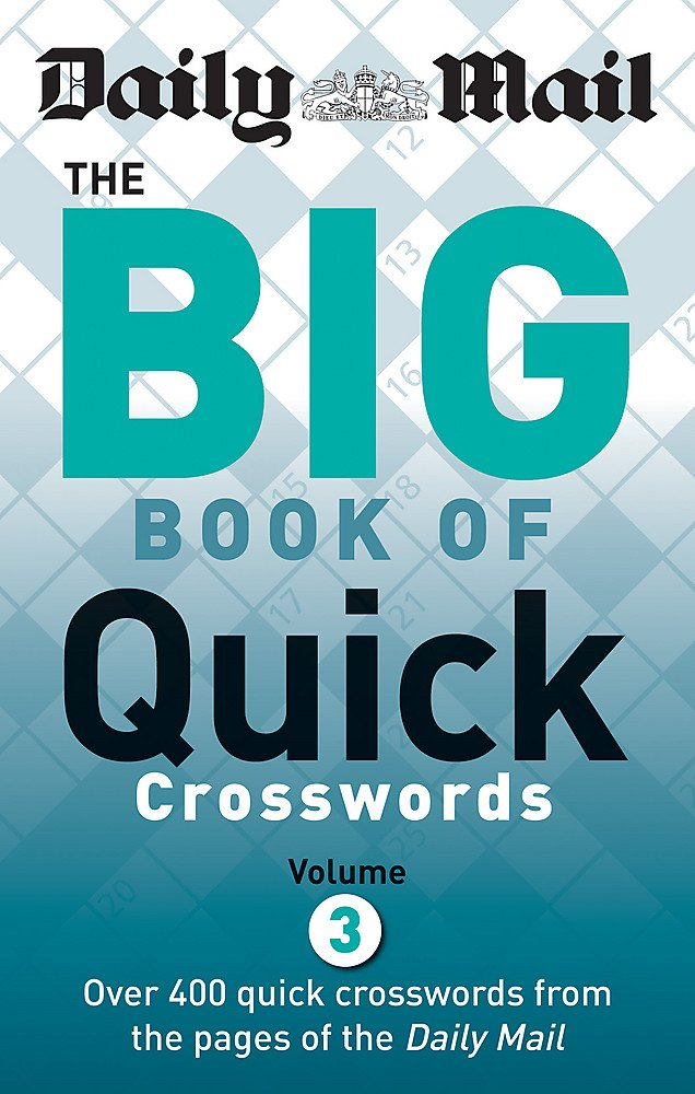 Download Daily Mail: Big Book of Quick Crosswords 3 (Mail Puzzle Books) pdf epub