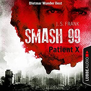 Patient X (Smash99, 3) Hörbuch