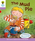 Oxford Reading Tree: Level 1+: More First Sentences C: Mud Pie