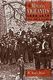 The Montana Vigilantes 1863–1870: Gold,Guns and Gallows