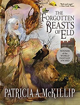 The Forgotten Beasts of Eld Paperback – September 19, 2017 by Patricia A. McKillip (Author), Gail Carriger (Preface)