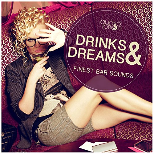 - Drinks & Dreams