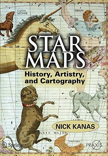 Star Maps: History, Artistry, and Cartography (Springer Praxis Books / Popular ()