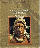 La splendeur des Mayas