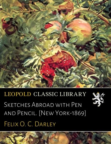 Sketches Abroad with Pen and Pencil. [New York-1869] PDF