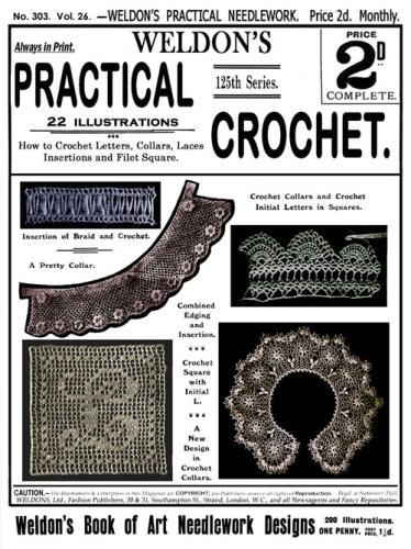 (Weldon's 2D #303 c.1910 - Practical Crochet Laces, Collars and Filet Crochet (Weldon's Practical Needlework))