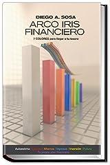 Arco Iris Financiero: 7 Colores Para Llegar a tu Tesoro (Spanish Edition) Kindle Edition