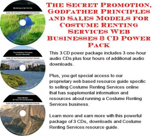 The Secret Promotion, Godfather Principles and Sales Models for Costume Renting Services Web Businesses 3 CD Power Pack
