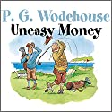 Uneasy Money Audiobook by P. G. Wodehouse Narrated by Nigel Lambert