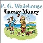 Uneasy Money   P. G. Wodehouse