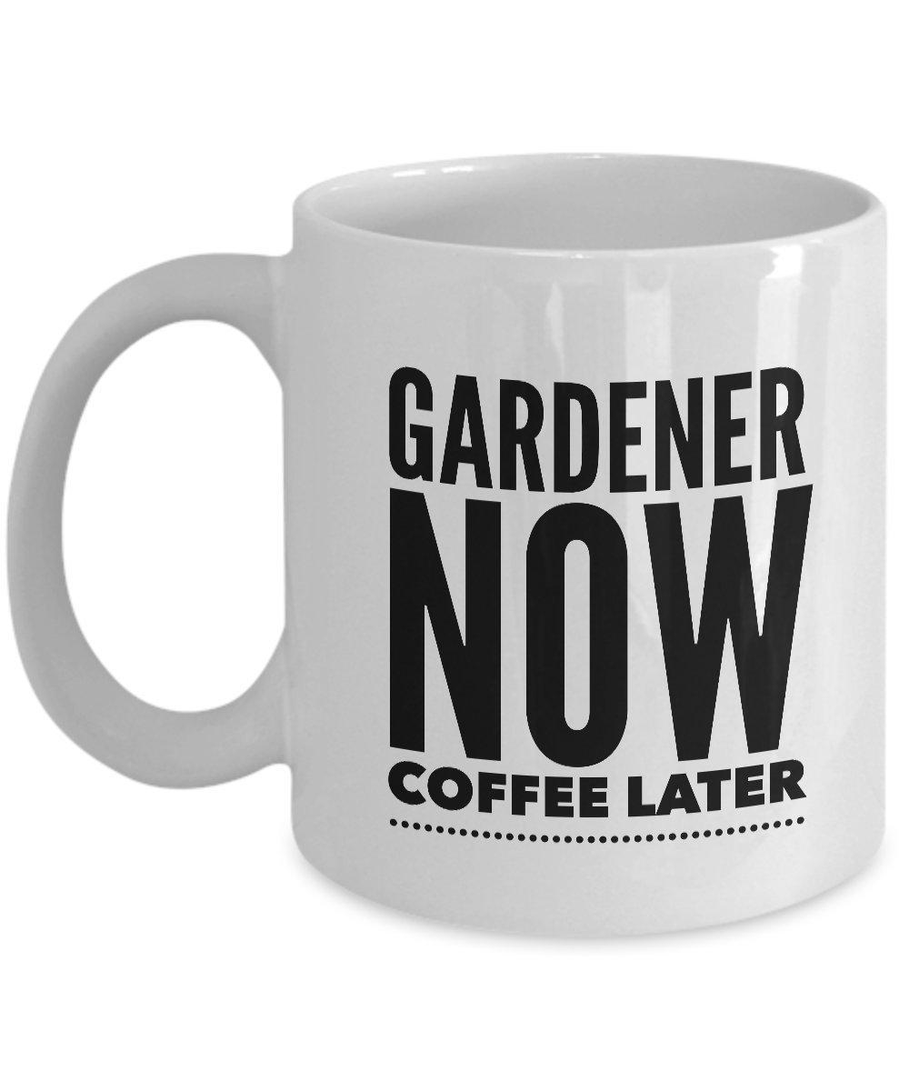 面白いコーヒーマグカップfor any Gardener 。「。。Gardener Nowコーヒー後で