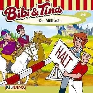 Der Millionär (Bibi und Tina 24) Hörspiel