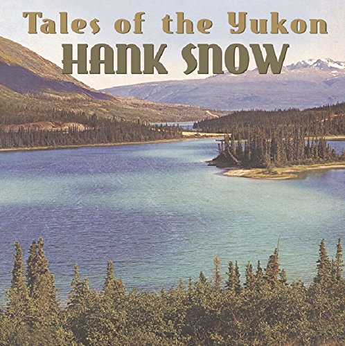 Tales Of The Yukon by Bear Family