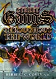 Street Gangs Throughout the World, Covey, Herbert C., 0398079056