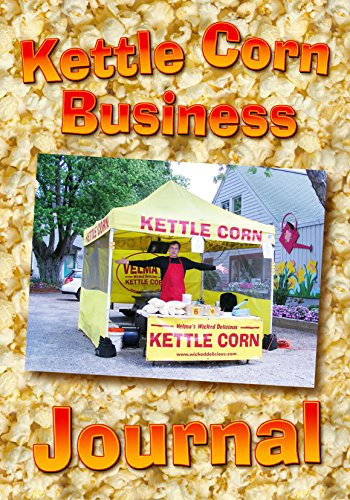 Kettle Corn Business Journal: An entrepreneur's start-up guide to running a home-based food concession ()
