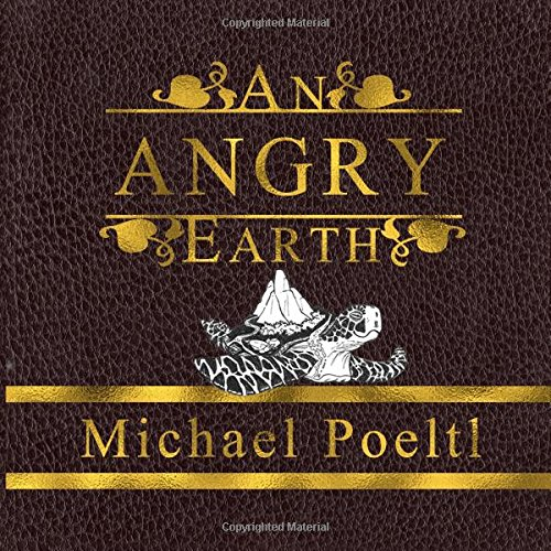 Read Online An Angry Earth: A cautionary tale about ignorance and the apocalypse PDF