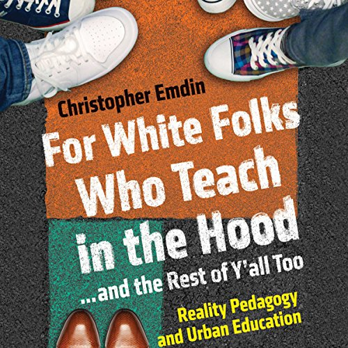 For White Folks Who Teach in the Hood...and the Rest of Y'all Too: Reality Pedagogy and Urban Education