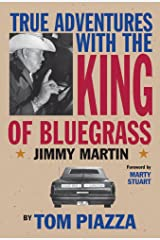 True Adventures with the King of Bluegrass: Jimmy Martin Paperback
