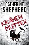 Krähenmutter: Thriller (German Edition)