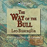 The Way of the Bull | Leo Buscaglia
