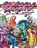 Adorable Aliens Coloring Book: Volume 1: Pets From Other Planets by Matthew Larson