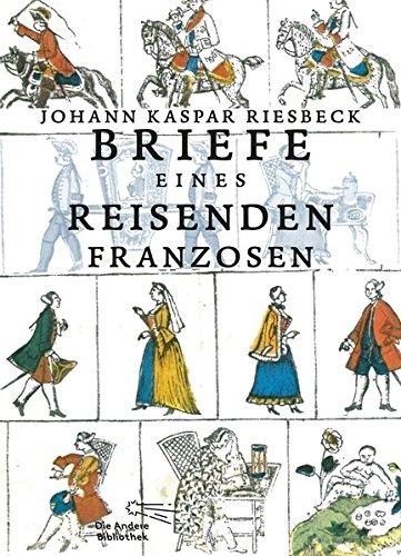 Briefe eines reisenden Franzosen über Deutschland an seinen Bruder in Paris (Foliobände der Anderen Bibliothek, Band 12)