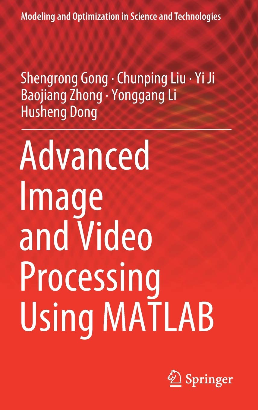 Advanced Image and Video Processing Using MATLAB (Modeling