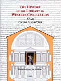 The History of the Library in Western Civilization, Staikos, K., 9061943493