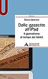 DALLE GAZZETTE ALL'IPAD. IL GIORNALISMO AL TEMPO DEI TABLET Dalle gazzette all'iPad: il giornalismo al tempo dei tablet (Azimut)