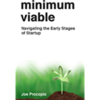 Minimum Viable: Navigating the Early Stages of Startup (English Edition)