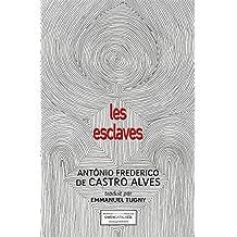 Les esclaves: Os escravos (Corps) (French Edition)
